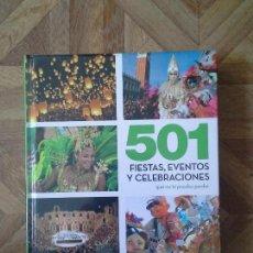 Libros: 501 FIESTAS, EVENTOS Y CELEBRACIONES QUE NO TE PUEDES PERDER. Lote 157320506