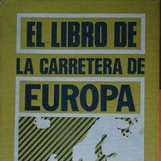 Libros: EL LIBRO DE LAS CARRETERAS DE EUROPA DE SELECCIONES DEL READER^S DIGEST. Lote 157387070