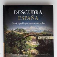 Libros: DESCUBRA ESPAÑA. CANTABRIA I. Lote 160072004