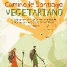 Libros: CAMINO DE SANTIAGO VEGETARIANO. Lote 161988349