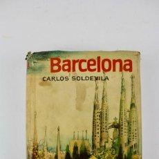 Livres: L-1467 BARCELONA. CARLOS SOLDEVILA. FOTOGRAFIAS E. FORCANO ED DESTINO.AÑO 1964.. Lote 164088862