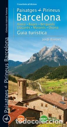 PAISATGES PIRINEUS. BARCELONA. ANOIA. BAGÈS. BERGUEDÀ, LLUÇANÉS. MOIANÈS. OSONA. GUIA TURÍSTICA. (Libros Nuevos - Ocio - Guía de Viajes)