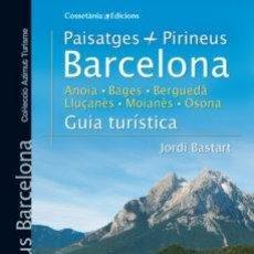 Libros: PAISATGES PIRINEUS. BARCELONA. ANOIA. BAGÈS. BERGUEDÀ, LLUÇANÉS. MOIANÈS. OSONA. GUIA TURÍSTICA. . Lote 171252990
