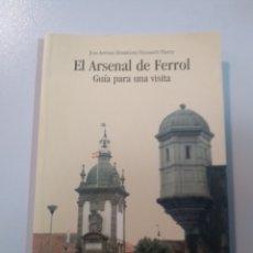 Livros: EL ARSENAL DE FERROL. GUÍA PARA UNA VISITA. JAN ANTONIO RODRÍGUEZ-VILLASANTE PRIETO. Lote 173213128
