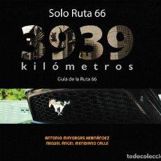 Libros: 3939 KILÓMETROS. GUÍA DE LA RUTA 66 (MAYORGAS, A. / MENDIANO, M.A.) TOP TRES COMUNICACIÓN 2019. Lote 175401689