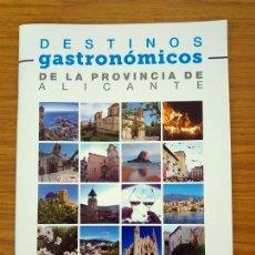 Libros: DESTINOS GASTRONÓMICOS DE LA PROVINCIA DE ALICANTE. Lote 176237390