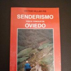 Libros: SENDERISMO POR EL CONCEJO DE OVIEDO. 1998 ED NADETUR. DESCATALOGADO. Lote 182894857