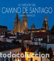 LO MEJOR DEL CAMINO DE SANTIAGO. CAMINO FRANCÉS. (Libros Nuevos - Ocio - Guía de Viajes)