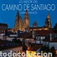 Libros: LO MEJOR DEL CAMINO DE SANTIAGO. CAMINO FRANCÉS.. Lote 186393596
