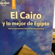 Libros: EL CAIRO Y LO MEJOR DE EGIPTO, LONELY PLANET GUÍAS.. Lote 186431903