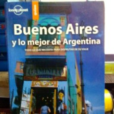 Libros: BUENOS AIRES Y LO MEJOR DE ARGENTINA, LONELY PLANET GUÍAS.. Lote 186434550