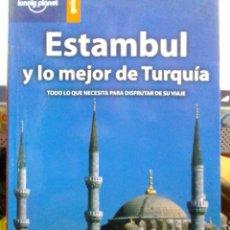 Libros: ESTAMBUL Y LO MEJOR DE TURQUÍA, LONELY PLANET GUÍAS.. Lote 186434942