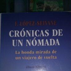 Libros: LIBRO CRÓNICAS DE UN NÓMADA. F. LÓPEZ - SEIVANE. EDITORIAL ALIANZA. AÑO 2012.. Lote 187319788