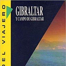 Livros: GIBRALTAR Y CAMPO DE GIBRALTAR GUÍA - IÑIGO VELASCO, JOSE MARÍA AND ARADILL. Lote 188844977