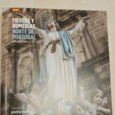 Libros: FIESTAS Y ROMERIAS NORTE DE PORTUGAL-TURISMO DE PORTUGAL-EDICION EN CASTELLANO. Lote 189294738