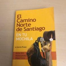 Libros: CAMINO DEL NORTE DE SANTIAGO EN TU MOCHILA. GUIA DEL PEREGRINO PRACTICO. Lote 192829477