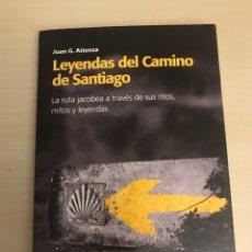 Libros: LEYENDAS DEL CAMINO DE SANTIAGO. LA RUTA JACOBEA A TRAVES DESUS RITOS, MIROS Y LEYENDAS. Lote 192829731