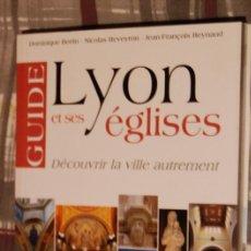 Libros: 1. GUIDE DE LYON ET SES ÉGLISES. 2010. Lote 193832908