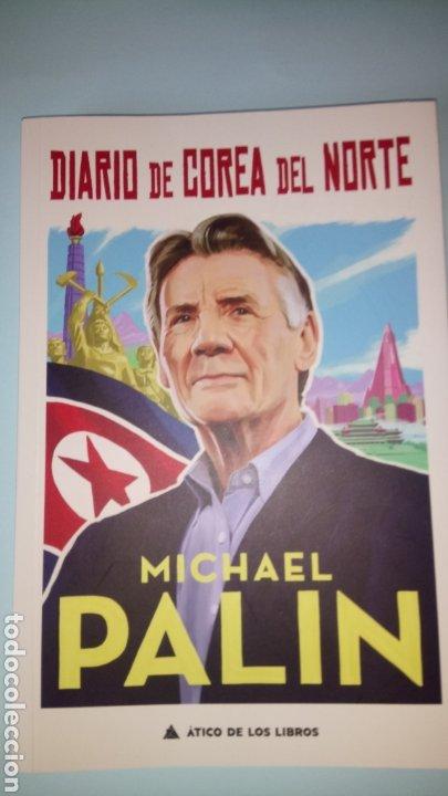 LIBRO DIARIO DE COREA DEL NORTE. MICHAEL PALIN. EDITORIAL ÁTICO DE LOS LIBROS. AÑO 2020. (Libros Nuevos - Ocio - Guía de Viajes)