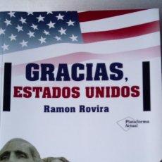 Libros: LIBRO GRACIAS, ESTADOS UNIDOS. RAMÓN ROVIRA. ED. PLATAFORMA ACTUAL. AÑO 2016.. Lote 196886535