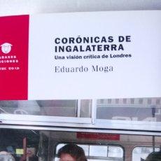 Libros: LIBRO CORÓNICAS DE INGALATERRA. EDUARDO MOGA. EDITORIAL VARASEK. AÑO 2016.. Lote 196887140