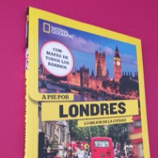 Libros: LIBRO NATIONAL GEOGRAPHIC A PIE POR LONDRES. Lote 198597471