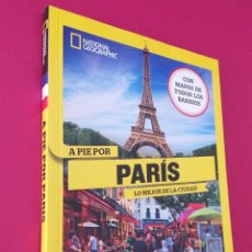 Libros: LIBRO NATIONAL GEOGRAPHIC A PIE POR PARIS. Lote 198598030