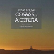 Libros: VIAJE POR LAS COSTAS DE CORUÑA. GAYOSO MARTIN, JOSE LUIS. Lote 205783621
