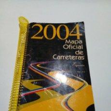 Libros: MAPA OFICIAL DE CARRETERAS DE ESPAÑA -AÑO 2004. Lote 207785852