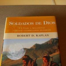 Livros: LIBRO SOLDADOS DE DIOS. ROBERT D. KAPLAN. EDITORIAL B. AÑO 2002.. Lote 208206667