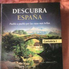 Libros: DESCUBRA ESPAÑA. PUEBLO A PUEBLO POR LAS RUTAS MAS BELLAS. CANTABRIA. Lote 209037416