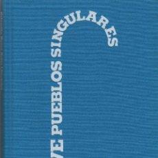 Libros: NUEVE PUEBLOS SINGULARES DE CASTILLA Y LEÓN.GONZALO SANTONJA.FUND.VILLALAR.2009.. Lote 211858897