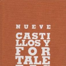 Libros: NUEVE CASTILLOS Y FORTALEZAS. ERNESTO ESCAPA.FUND.VILLALAR.2010.. Lote 211863956