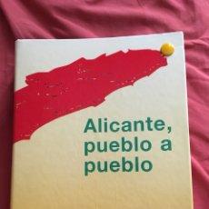 Libros: ALICANTE PUEBLO A PUEBLO. Lote 214701993