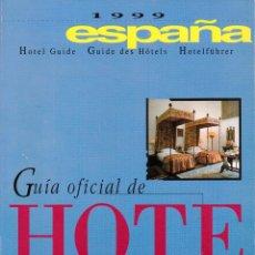 Libros: GUÍA OFICIAL DE HOTELES. ESPAÑA. 1999.. Lote 216865567