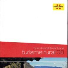 Libros: GUIA D'ESTABLIMENTS DE TURISME RURAL CATALUNYA (GUÍA DE ESTABLECIMIENTOS DE TURISMO RURAL. CATALUÑA). Lote 216876010
