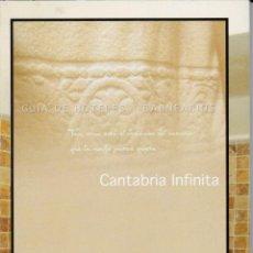 Libros: CANTABRIA INFINITA. GUÍA DE HOTELES Y BALNEARIOS.. Lote 216876222