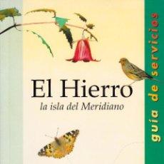 Libros: EL HIERRO, LA ISLA DEL MERIDIANO (CANARIAS). Lote 217807165