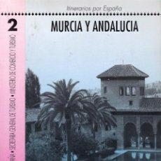Libros: ITINERARIOS POR ESPAÑA: MURCIA Y ANDALUCÍA. Lote 217807586
