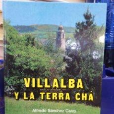 Libros: VILLALBA Y LA TERRA CHA-ALFREDO SÁNCHEZ CARRO,EVEREST 1989,PROFUSAMENTE ILUSTRADO. Lote 218780888