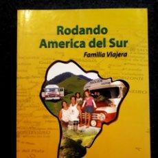 Libros: RODANDO AMÉRICA DEL SUR. FAMILIA VIAJERA. CAMPI. VIAJES X URUGUAY BRASIL COLOMBIA CHILE PERÚ ECUADOR. Lote 222159202