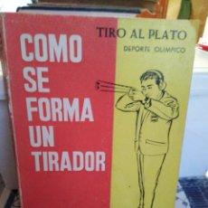Libros: COMO SE FORMA UN TIRADOR-TIRO AL PLATO(DEPORTE OLÍMPICO)GERARDO ROMERO-REQUEJO-1°EDICION 1967. Lote 222911725