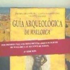 Libros: GUIA ARQUEOLOGICA DE MALLORCA. Lote 224965510