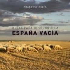 Libros: RUTAS PARA DESCUBRIR LA ESPAÑA VACÍA. Lote 225260223