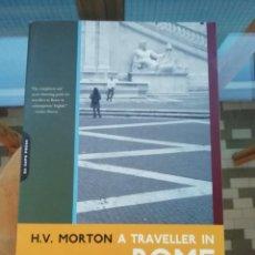 Libros: A TRAVELER IN ROME H. V. MORTON EN INGLÉS. Lote 225323020