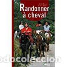 Libros: RANDONNER À CHEVAL (PLEIN AIR) : RIBAUD, SOPHIE, MARCIS, KARINE. Lote 231981255