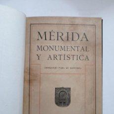Libros: MERIDA MONUMENTAL Y ARTISTICA BOSQUEJO PARA SU ESTUDIO. Lote 232073325