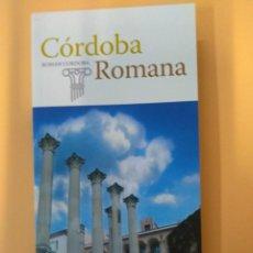 Libros: CÓRDOBA ROMANA - ROMAN CORDOBA. Lote 233727550