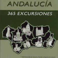 Libros: ANDALUCÍA. 365 EXCURSIONES. MARI CARMEN RUIZ ARA. Lote 235543105