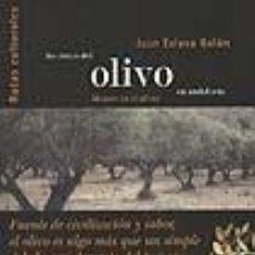 Libros: LAS RUTAS DEL OLIVO. ANDALUCÍA. JUAN ESLAVA GALÁN. Lote 235654905